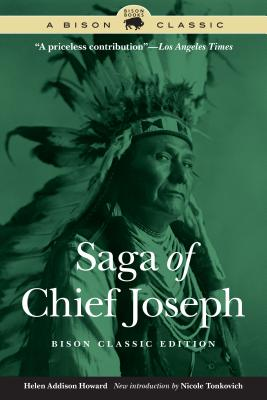 Saga of Chief Joseph - Howard, Helen Addison, and Tonkovich, Nicole (Introduction by)