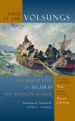 Saga of the Volsungs: Norse Epic of Sigurd the Dragon Slayer - Byock, Jesse L (Translated by)