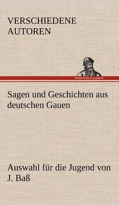 Sagen Und Geschichten Aus Deutschen Gauen - Verschiedene Autoren
