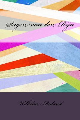 Sagen Van Den Rijn - Ruland, Wilhelm