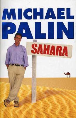 Sahara - Palin, Michael, and Pao, Basil (Photographer)