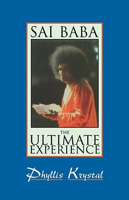 Sai Baba: The Ultimate Experience - Krystal, Phyllis
