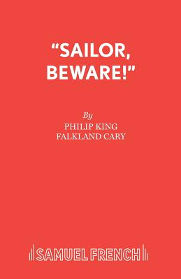 Sailor Beware: Play - King, Philip, and Cary, F.L.