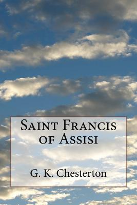 Saint Francis of Assisi - Chesterton, G K