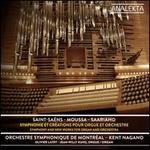 Saint-Saëns, Moussa, Saariaho: Symphonie et Créations pour Orgue et Orchestre