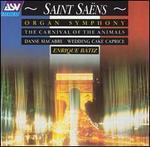 Saint-Sa�ns: Organ Symphony; The Carnival of the Animals; Dance macabre; Wedding Cake Caprice