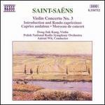 Saint-Sa?ns: Violin Concerto No. 3; Introduction and Rondo capriccioso; Caprice andalous; Morceau de concert