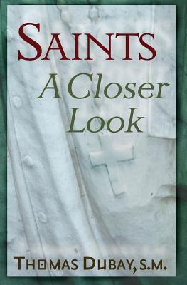 Saints: A Closer Look - DuBay, Thomas, Fr., S.M.