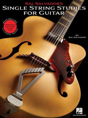 Sal Salvador's Single String Studies for Guitar: Bestselling Classic Book - Updated Edition with Tab - Salvador, Sal