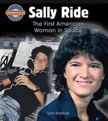 Sally Ride: The First American Woman in Space - Riddolls, Tom