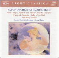 Salon Orchestra Favourites, Vol. 2 - Salonorchester Schwanen; Georg Huber (conductor)