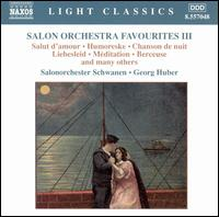 Salon Orchestra Favourites, Vol. 3 - Salonorchester Schwanen; Georg Huber (conductor)