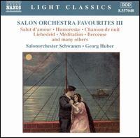Salon Orchestra Favourites, Vol. 3 - Salonorchester Schwanen; Georg Huber (conductor)