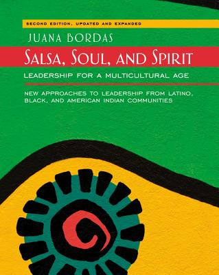 Salsa, Soul, and Spirit: Leadership for a Multicultural Age - Bordas, Juana
