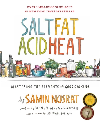 Salt, Fat, Acid, Heat: Mastering the Elements of Good Cooking - Nosrat, Samin
