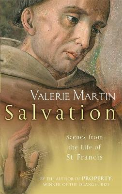 Salvation: Scenes from the Life of St Francis - Martin, Valerie