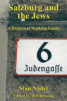 Salzburg and the Jews: A Historical Walking Guide - Nadel, Stan