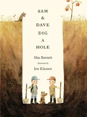 Sam and Dave Dig a Hole - Barnett, Mac