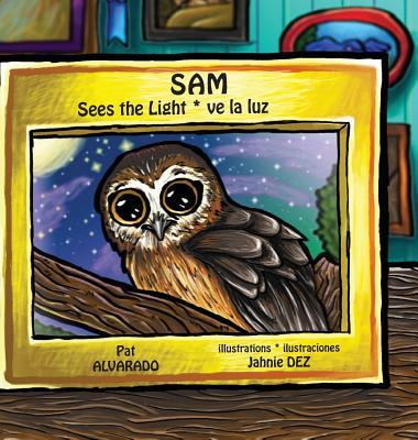 Sam Sees the Light * Sam Ve La Luz - Alvarado, Pat