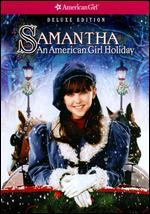 Samantha: An American Girl Holiday [Deluxe Edition]