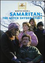 Samaritan: The Mitch Snyder Story - Richard T. Heffron