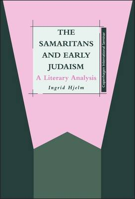 Samaritans and Early Judaism: A Literary Analysis - Hjelm, Ingrid