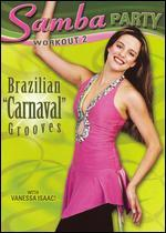 "Samba Party Workout 2: Brazilian ""Carnaval"" Grooves"