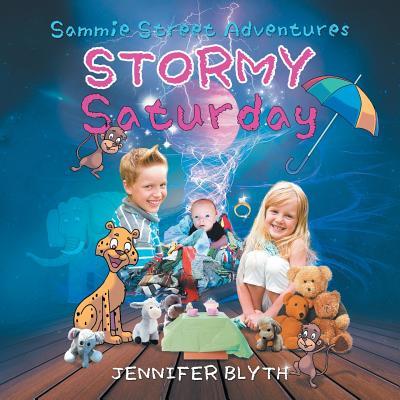 Sammie Street Adventures: Stormy Saturday - Blyth, Jennifer