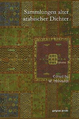 Sammlungen Alter Arabischer Dichter - Ahlwardt, W.