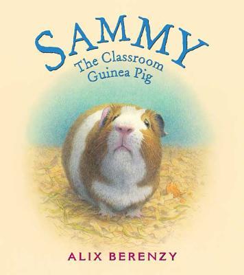 Sammy: The Classroom Guinea Pig - Berenzy, Alix