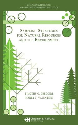 Sampling Strategies for Natural Resources and the Environment - Gregoire, Timothy G, and Valentine, Harry T