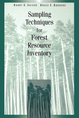 Sampling Techniques for Forest Resource Inventory - Shiver, Barry D, and Borders, Bruce E