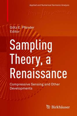 Sampling Theory, a Renaissance: Compressive Sensing and Other Developments - Pfander, Gotz E (Editor)