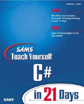 Sams Teach Yourself C# in 21 Days - Jones, Bradley L