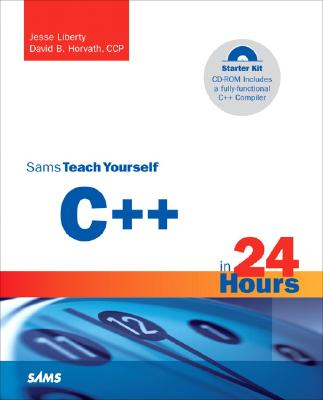 Sams Teach Yourself C]+ in 24 Hours, Complete Starter Kit - Liberty, Jesse, and Horvath, David