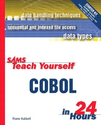 Sams Teach Yourself COBOL in 24 Hours - Hubbell, Thane
