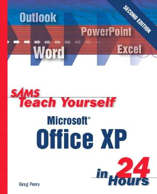 Sams Teach Yourself Microsoft Office XP in 24 Hours - Perry, Greg