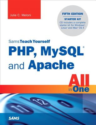 Sams Teach Yourself Php, MySQL and Apache All in One - Meloni, Julie C