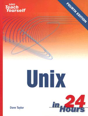 Sams Teach Yourself Unix in 24 Hours - Taylor, Dave