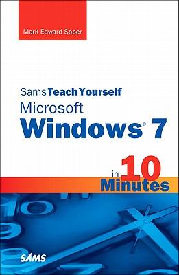 Sams Teach Yourself Windows 7 in 10 Minutes - Soper, Mark Edward