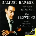 Samuel Barber: The Complete Solo Piano Music