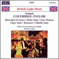 Samuel Coleridge-Taylor: Hiawatha Overture; Petite Suite; Four Waltzes; Gipsy Suite; Romance; Othello Suite - RTÉ Concert Orchestra; Adrian Leaper (conductor)