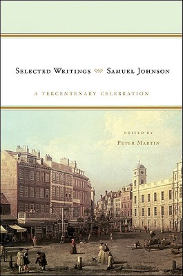 Samuel Johnson: Selected Writings - Martin, Peter, Mr. (Editor)
