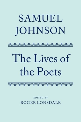 Samuel Johnson's Lives of the Poets: Volume II - Lonsdale, Roger (Editor)
