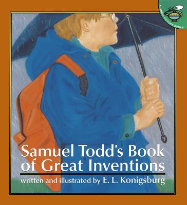 Samuel Todd's Book of Great Inventions - Konigsburg, E L