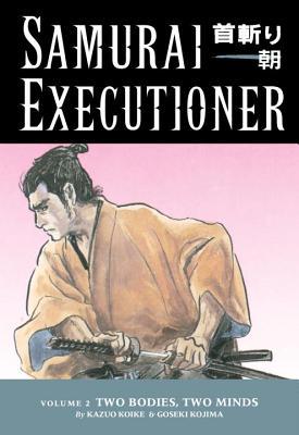 Samurai Executioner Volume 2: Two Bodies, Two Minds - Koike, Kazuo