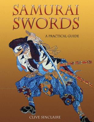Samurai Swords: A Collector's Guide to Japanese Swords - Sinclaire, Clive