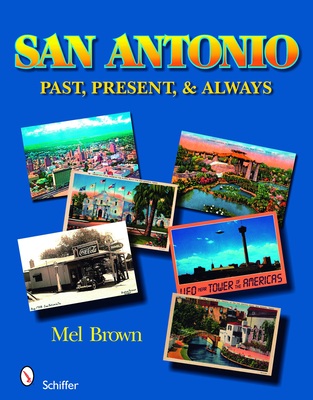 San Antonio: Past, Present, & Always - Brown, Mel