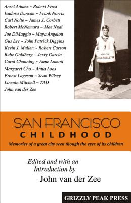 San Francisco Childhood: Memories of a Great City Seen Through the Eyes of Its Children - Van Der Zee, John