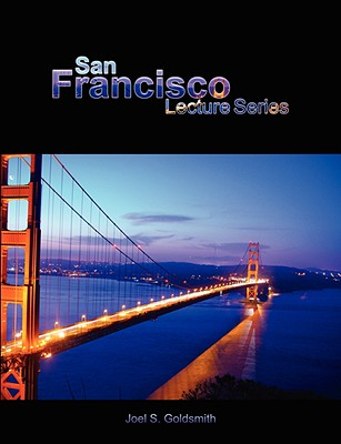 San Francisco Lecture Series - Goldsmith, Joel S